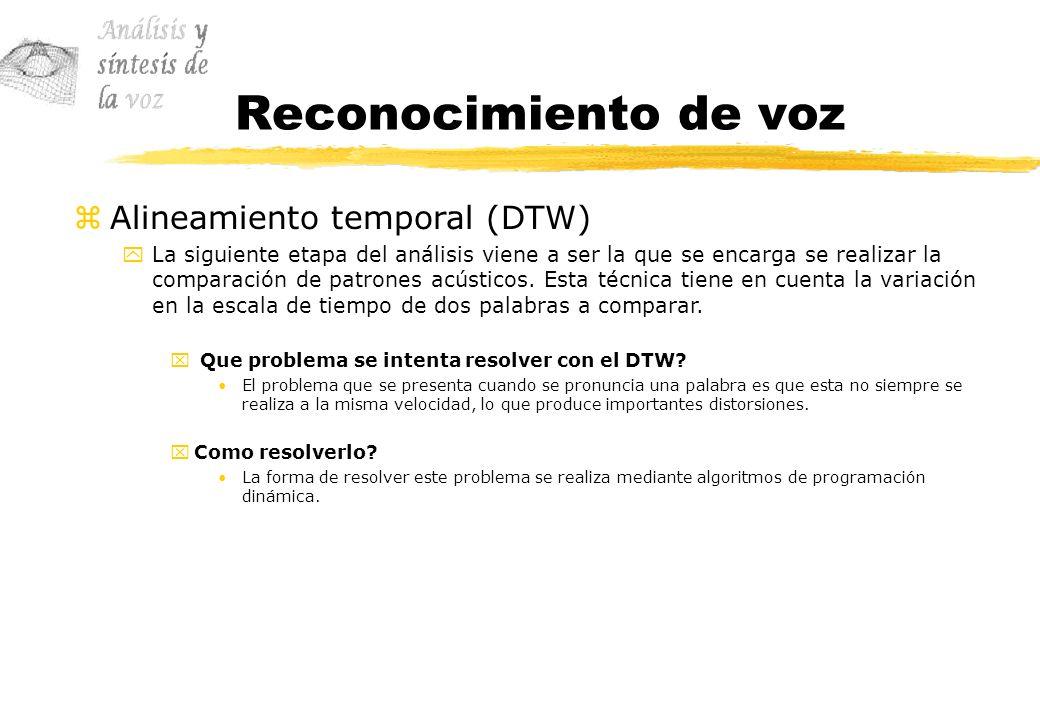 Reconocimiento de voz zAlineamiento temporal (DTW) yLa siguiente etapa del análisis viene a ser la que se encarga se realizar la comparación de patron