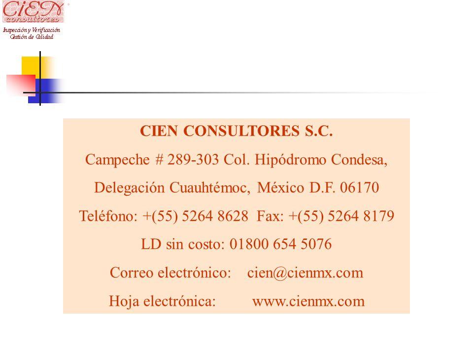 CIEN CONSULTORES S.C. Campeche # 289-303 Col. Hipódromo Condesa, Delegación Cuauhtémoc, México D.F. 06170 Teléfono: +(55) 5264 8628 Fax: +(55) 5264 81