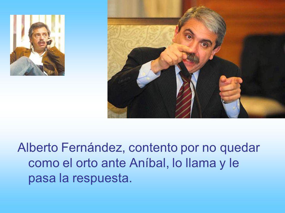 -Grande, Roberto! Gracias! Y le pasa la respuesta a Alberto Fernández.