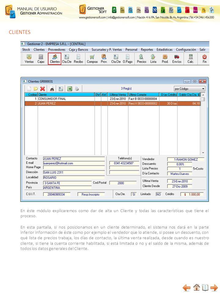 CLIENTES En éste módulo explicaremos como dar de alta un Cliente y todas las características que tiene el proceso. En esta pantalla, si nos posicionam