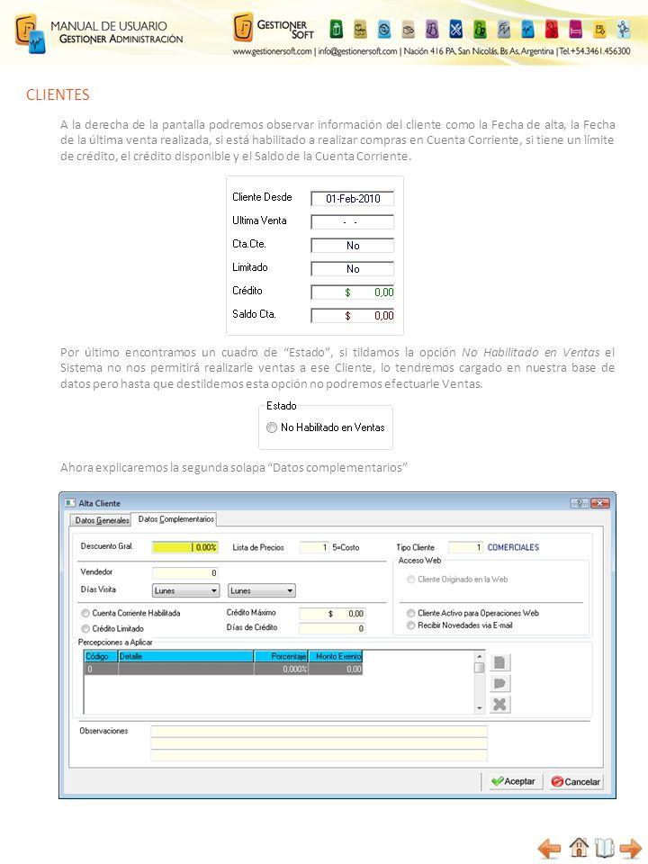 CLIENTES A la derecha de la pantalla podremos observar información del cliente como la Fecha de alta, la Fecha de la última venta realizada, si está h