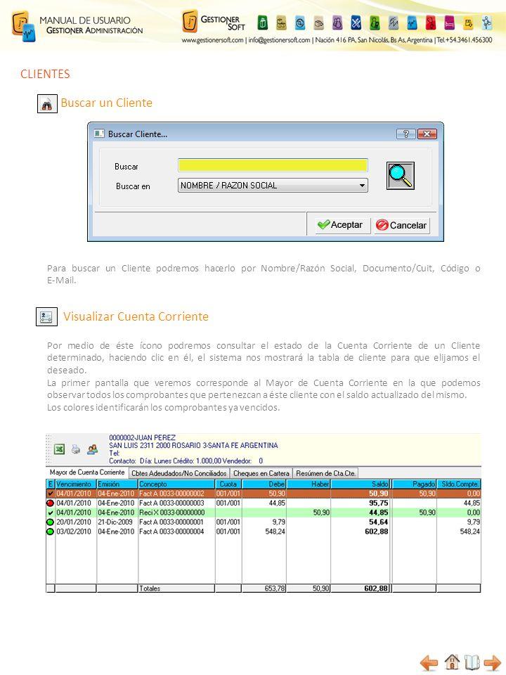 CLIENTES Buscar un Cliente Para buscar un Cliente podremos hacerlo por Nombre/Razón Social, Documento/Cuit, Código o E-Mail. Por medio de éste ícono p