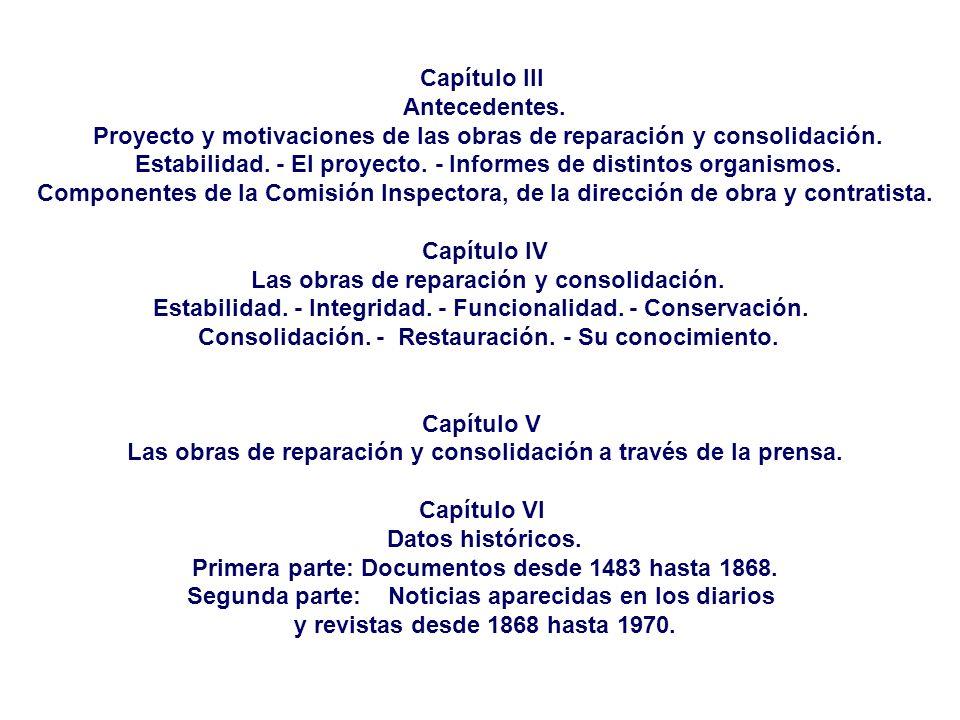 Capítulo III Antecedentes.Proyecto y motivaciones de las obras de reparación y consolidación.