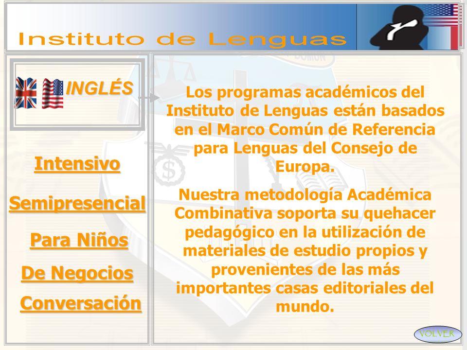 INGLÉS VOLVER Intensivo Semipresencial Para Niños Para Niños Los programas académicos del Instituto de Lenguas están basados en el Marco Común de Refe