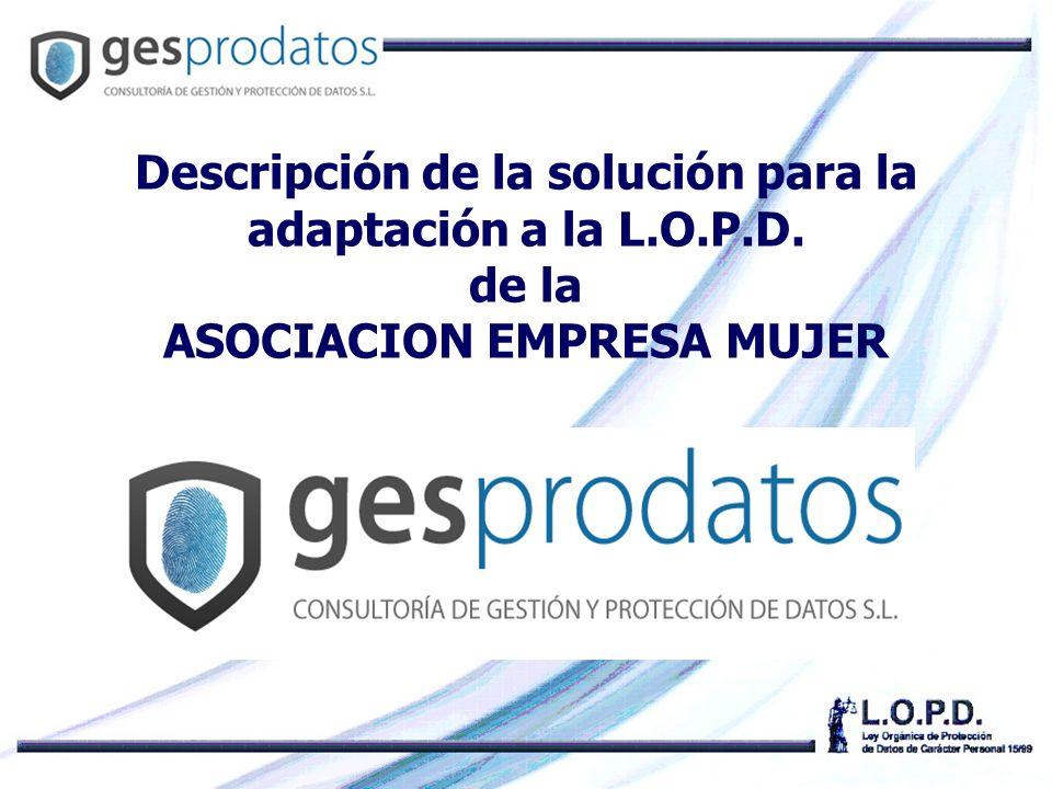 Descripción de la solución para la adaptación a la L.O.P.D. de la ASOCIACION EMPRESA MUJER