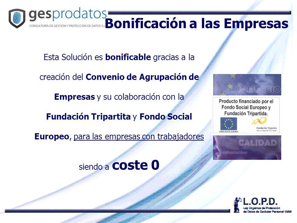 Esta Solución es bonificable gracias a la creación del Convenio de Agrupación de Empresas y su colaboración con la Fundación Tripartita y Fondo Social Europeo, para las empresas con trabajadores siendo a coste 0 Bonificación a las Empresas
