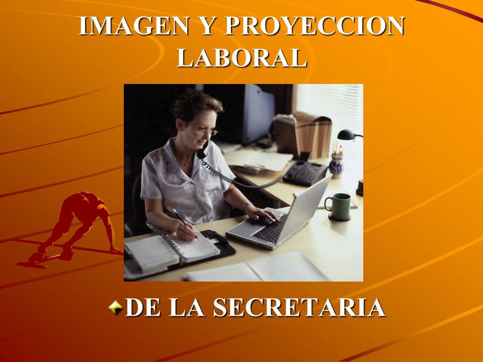 IMAGEN Y PROYECCION LABORAL DE LA SECRETARIA