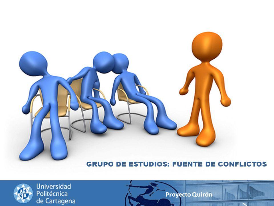 Proyecto Quirón GRUPO DE ESTUDIOS: FUENTE DE CONFLICTOS
