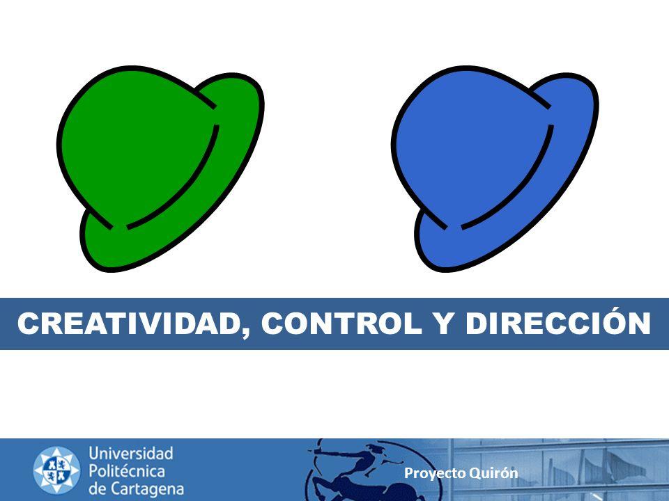 CREATIVIDAD, CONTROL Y DIRECCIÓN Proyecto Quirón