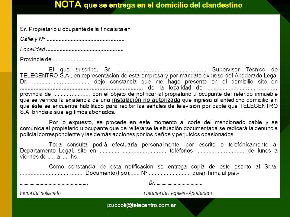 jzuccoli@telecentro.com.ar NOTA que se entrega en el domicilio del clandestino Lugar y fecha...................... Sr. Propietario u ocupante de la fi