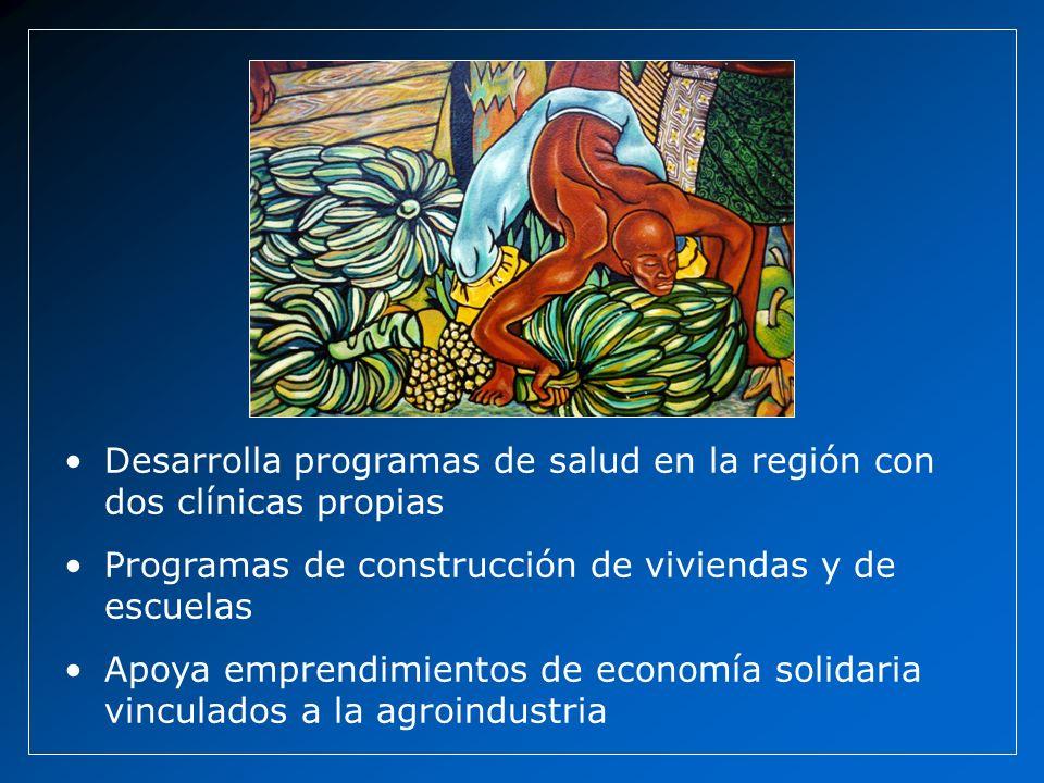 Desarrolla programas de salud en la región con dos clínicas propias Programas de construcción de viviendas y de escuelas Apoya emprendimientos de economía solidaria vinculados a la agroindustria