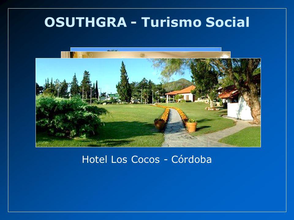 OSUTHGRA - Turismo Social Hotel Los Cocos - Córdoba