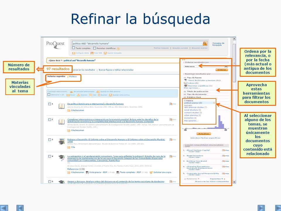 Refinar la búsqueda Número de resultados Materias vinculadas al tema Aprovecha estas herramientas para filtrar los documentos Al seleccionar alguno de