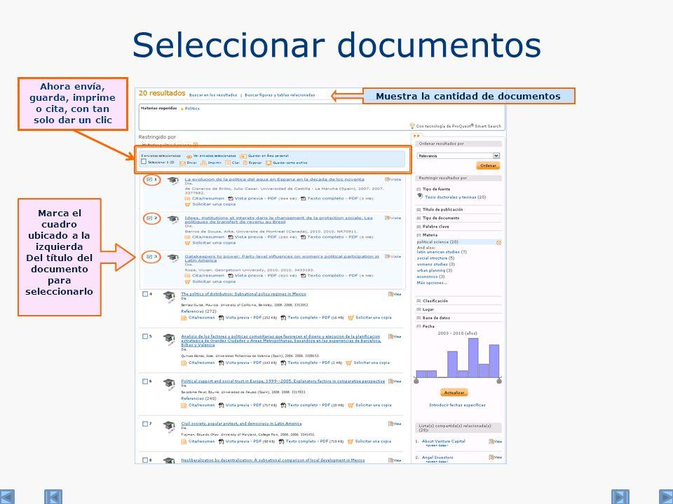 Seleccionar documentos Muestra la cantidad de documentos Marca el cuadro ubicado a la izquierda Del título del documento para seleccionarlo Ahora envía, guarda, imprime o cita, con tan solo dar un clic