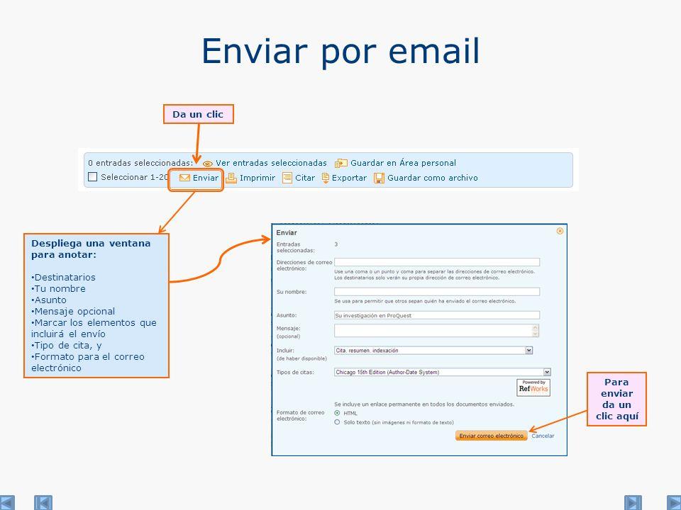 Enviar por email Da un clic Despliega una ventana para anotar: Destinatarios Tu nombre Asunto Mensaje opcional Marcar los elementos que incluirá el envío Tipo de cita, y Formato para el correo electrónico Para enviar da un clic aquí