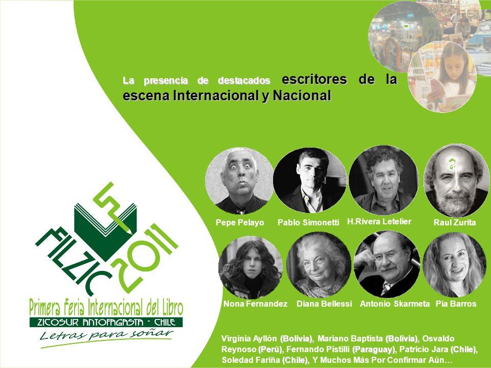 La presencia de destacados escritores de la escena Internacional y Nacional Pepe PelayoPablo Simonetti H.Rivera Letelier Raul Zurita Diana BellessiAnt