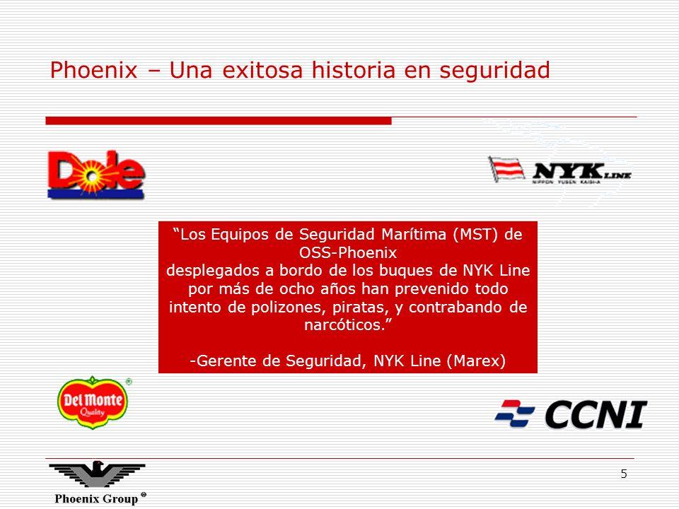 5 Phoenix – Una exitosa historia en seguridad Los Equipos de Seguridad Marítima (MST) de OSS-Phoenix desplegados a bordo de los buques de NYK Line por