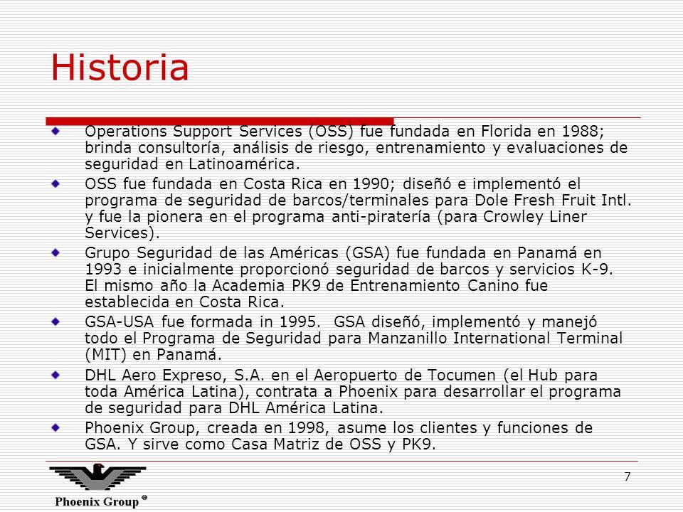 7 Historia Operations Support Services (OSS) fue fundada en Florida en 1988; brinda consultoría, análisis de riesgo, entrenamiento y evaluaciones de s