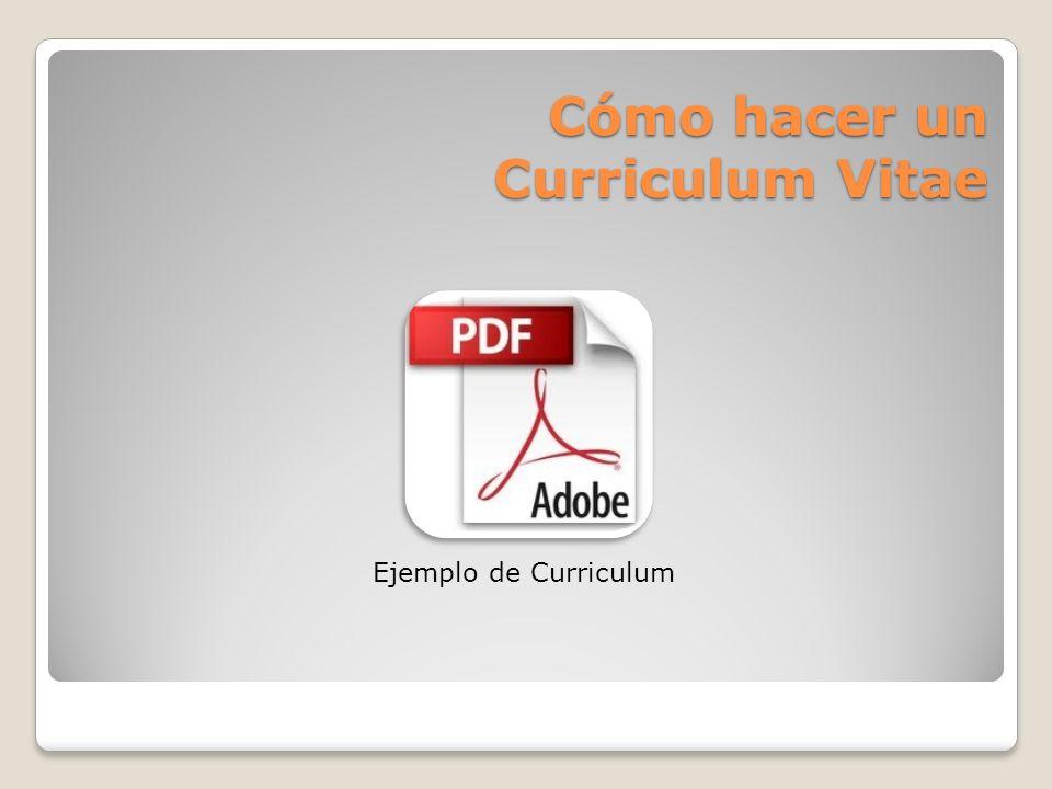 Cómo hacer un Curriculum Vitae Ejemplo de Curriculum