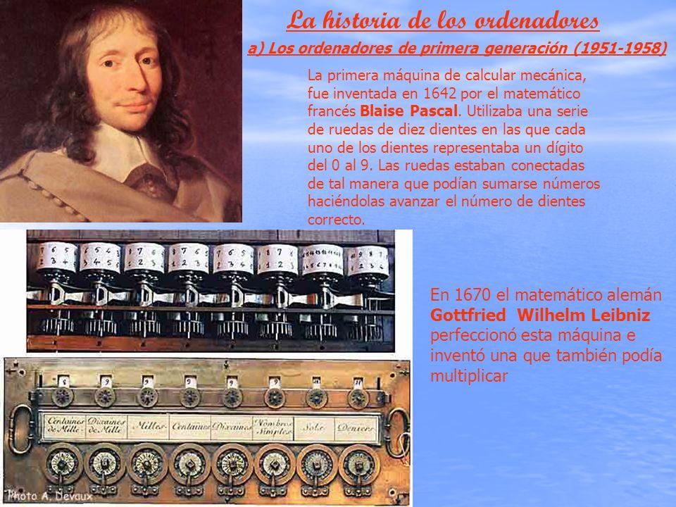 La primera máquina de calcular mecánica, fue inventada en 1642 por el matemático francés Blaise Pascal. Utilizaba una serie de ruedas de diez dientes
