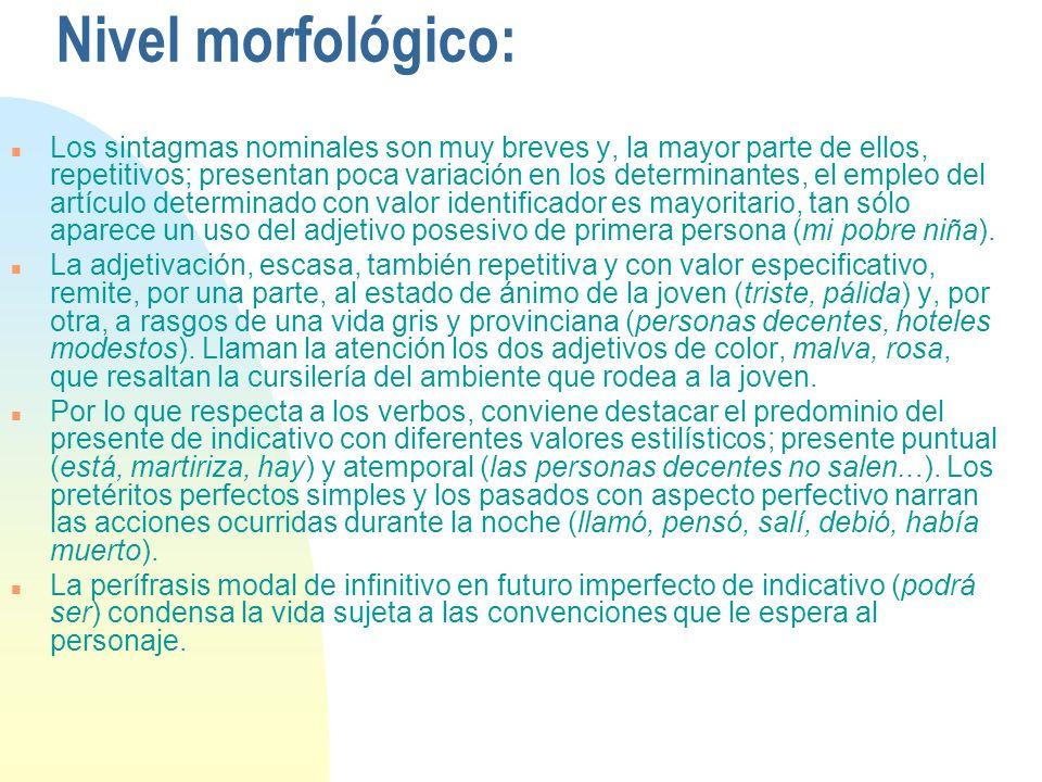 Nivel morfológico: n Los sintagmas nominales son muy breves y, la mayor parte de ellos, repetitivos; presentan poca variación en los determinantes, el