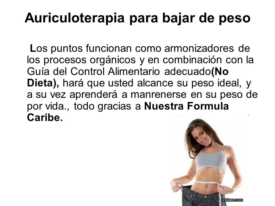 Auriculoterapia para bajar de peso Es empleada exitosamente en tratamientos de control de peso, pues mantiene al paciente relajado y con buena predisp