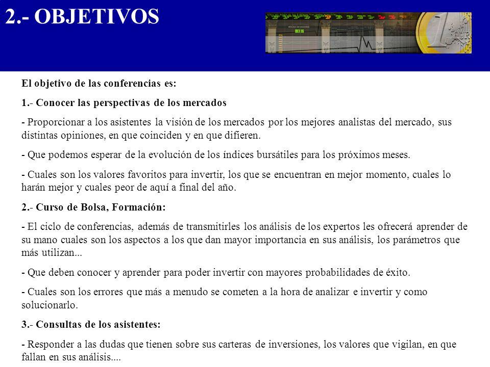 El ciclo de conferencias se celebrará las tardes del 30 de junio, 1 y 2 de Julio en el Hotel Hesperia Madrid: Paseo de la Castellana, 57 28046 Madrid 5.- LOCALIZACIÓN....................................