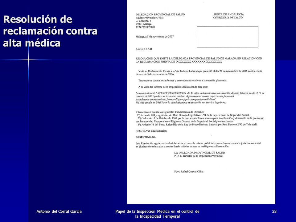 Antonio del Corral GarcíaPapel de la Inspección Médica en el control de la Incapacidad Temporal 33 Resolución de reclamación contra alta médica