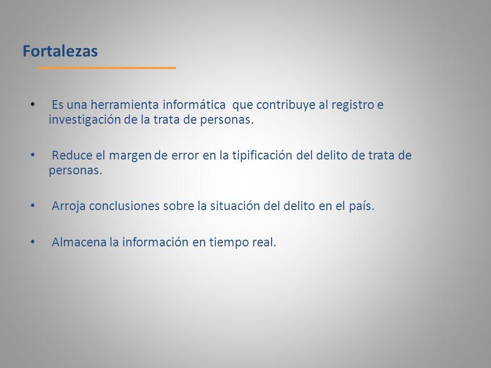 Es una herramienta informática que contribuye al registro e investigación de la trata de personas. Reduce el margen de error en la tipificación del de