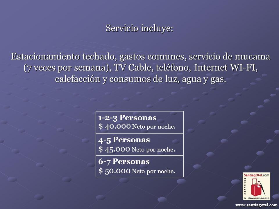 www.santiagotel.com Estacionamiento techado, gastos comunes, servicio de mucama (7 veces por semana), TV Cable, teléfono, Internet WI-FI, calefacción y consumos de luz, agua y gas.
