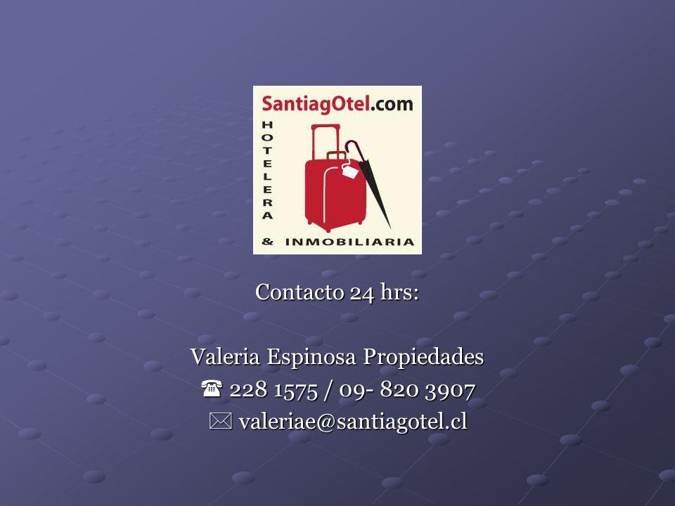 Contacto 24 hrs: Valeria Espinosa Propiedades 228 1575 / 09- 820 3907 228 1575 / 09- 820 3907 valeriae@santiagotel.cl valeriae@santiagotel.cl