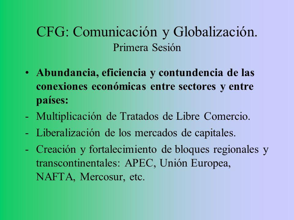 CFG: Comunicación y Globalización. Primera Sesión Abundancia, eficiencia y contundencia de las conexiones económicas entre sectores y entre países: -M