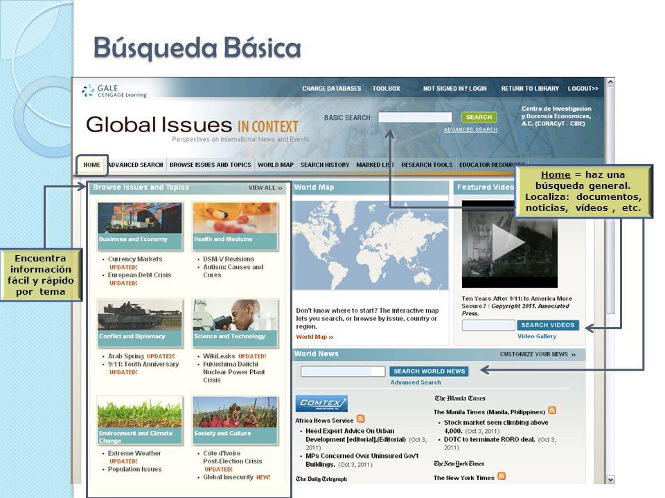 Búsqueda Básica Home = haz una búsqueda general. Localiza: documentos, noticias, vídeos, etc.