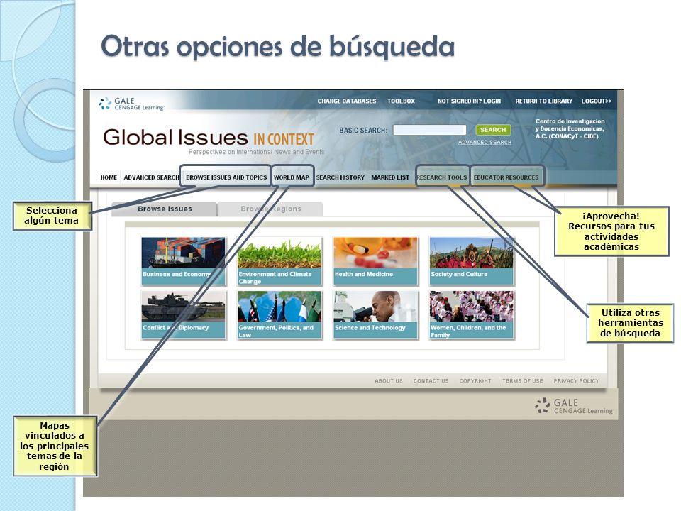 Otras opciones de búsqueda Selecciona algún tema Mapas vinculados a los principales temas de la región Utiliza otras herramientas de búsqueda ¡Aprovecha.