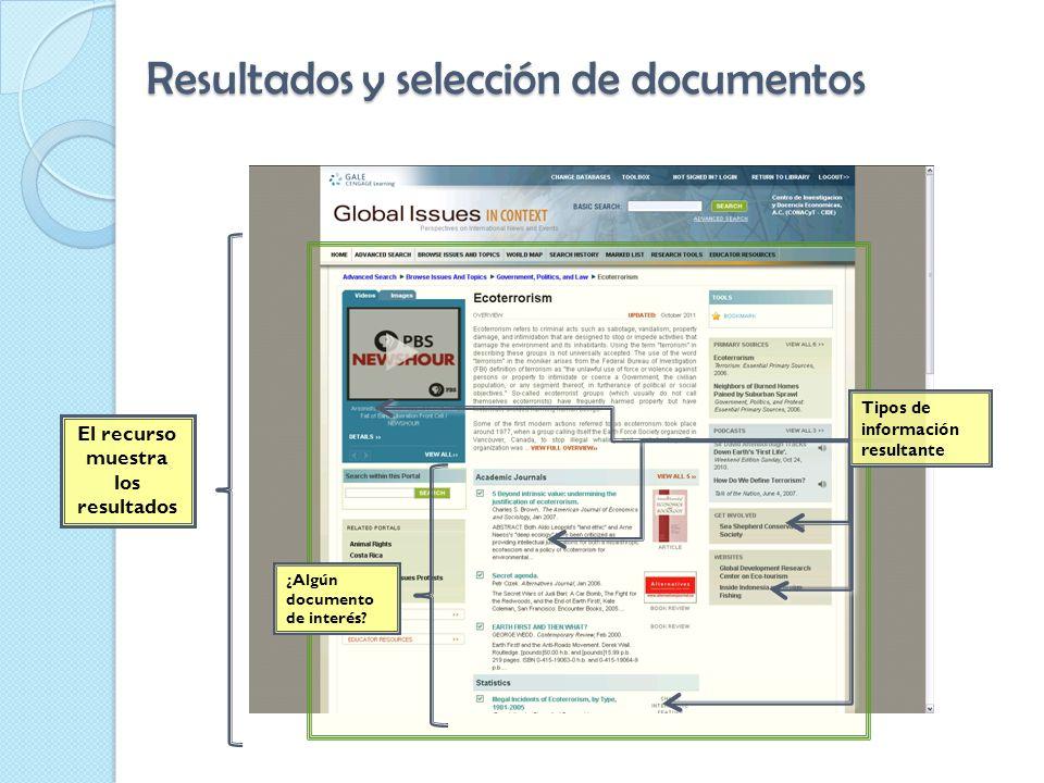 Resultados y selección de documentos El recurso muestra los resultados Tipos de información resultante ¿Algún documento de interés