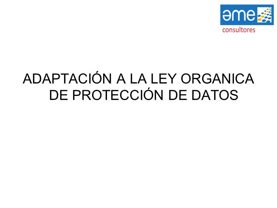 ADAPTACIÓN A LA LEY ORGANICA DE PROTECCIÓN DE DATOS