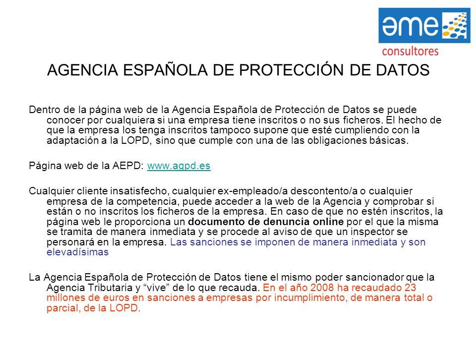 AGENCIA ESPAÑOLA DE PROTECCIÓN DE DATOS Dentro de la página web de la Agencia Española de Protección de Datos se puede conocer por cualquiera si una e