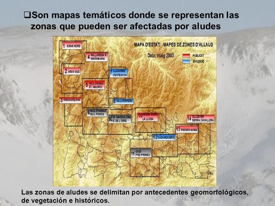 Son mapas temáticos donde se representan las zonas que pueden ser afectadas por aludes Las zonas de aludes se delimitan por antecedentes geomorfológic