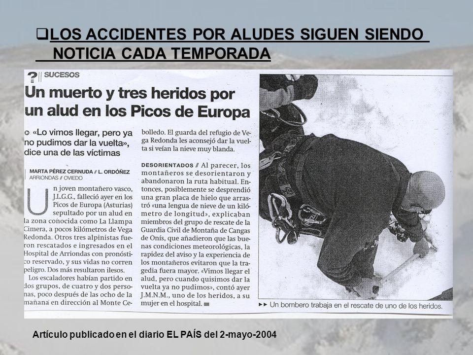 Artículo publicado en el diario EL PAÍS del 2-mayo-2004 LOS ACCIDENTES POR ALUDES SIGUEN SIENDO NOTICIA CADA TEMPORADA