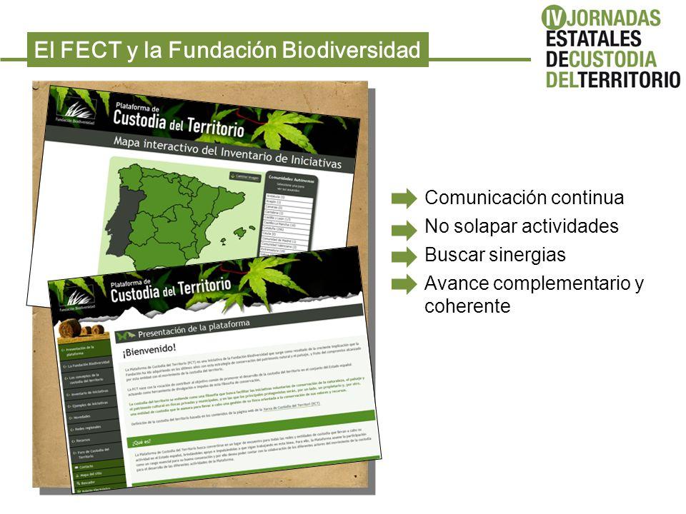 El FECT y la Fundación Biodiversidad Comunicación continua No solapar actividades Buscar sinergias Avance complementario y coherente