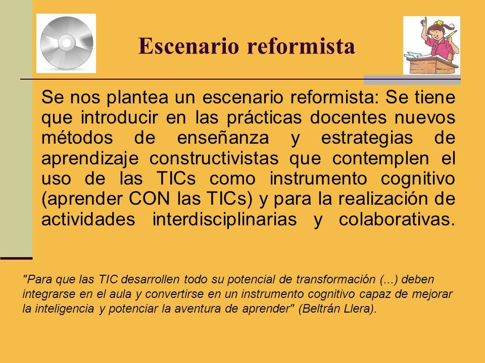 Escenario reformista Se nos plantea un escenario reformista: Se tiene que introducir en las prácticas docentes nuevos métodos de enseñanza y estrategi