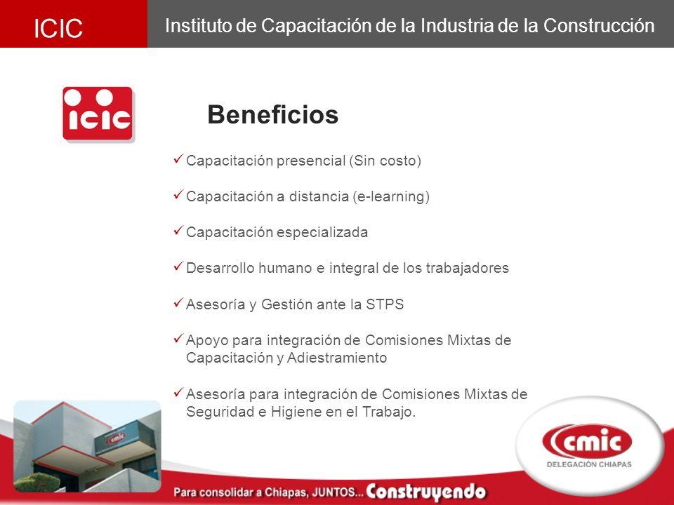 Instituto de Capacitación de la Industria de la Construcción ICIC Beneficios Capacitación presencial (Sin costo) Capacitación a distancia (e-learning)