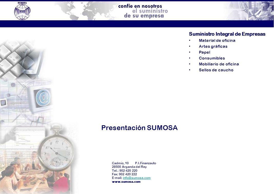 Cadmio, 10 P.I.Finanzauto 28500 Arganda del Rey Tel.: 902 420 220 Fax: 902 420 222 E-mail: info@sumosa.cominfo@sumosa.com www.sumosa.com Presentación