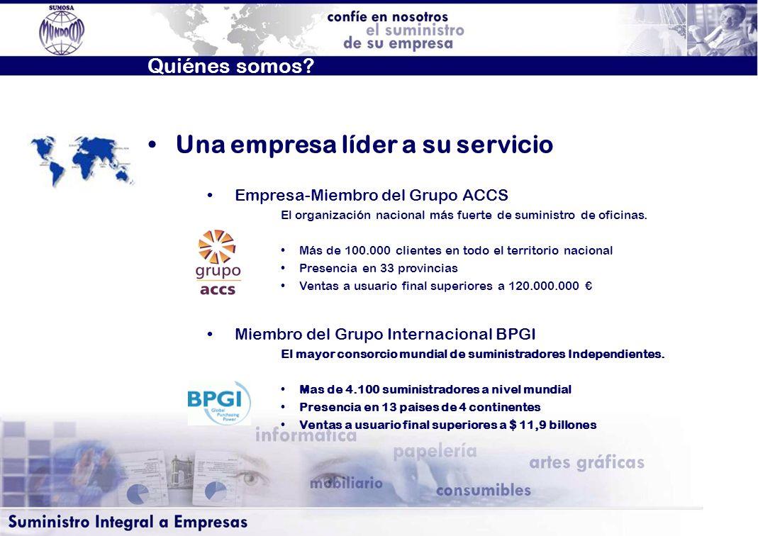 Quiénes somos? Una empresa líder a su servicio Empresa-Miembro del Grupo ACCS El organización nacional más fuerte de suministro de oficinas. Más de 10
