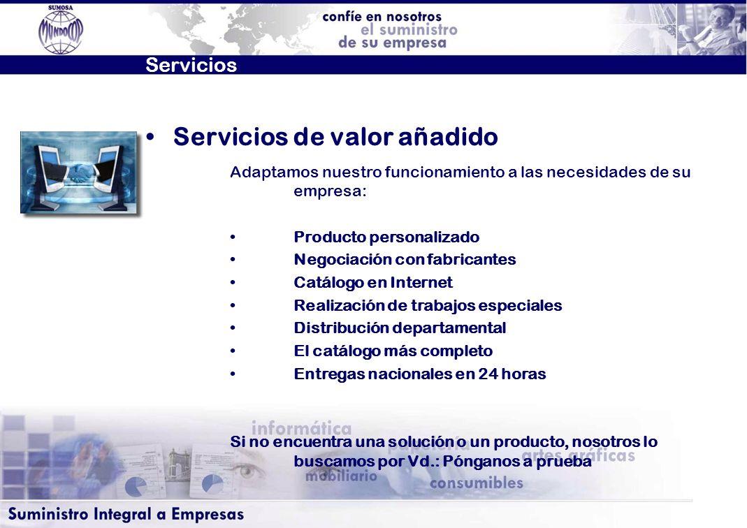 Servicios Adaptamos nuestro funcionamiento a las necesidades de su empresa: Producto personalizado Negociación con fabricantes Catálogo en Internet Re