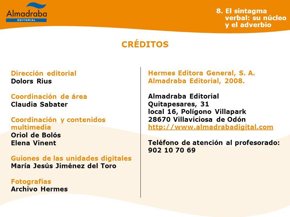 CRÉDITOS Dirección editorial Dolors Rius Coordinación de área Claudia Sabater Coordinación y contenidos multimedia Oriol de Bolós Elena Vinent Guiones