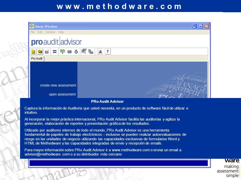 w w w. m e t h o d w a r e. c o m PRo Audit Advisor Captura la información de Auditoría que usted necesita, en un producto de software fácil de utiliz