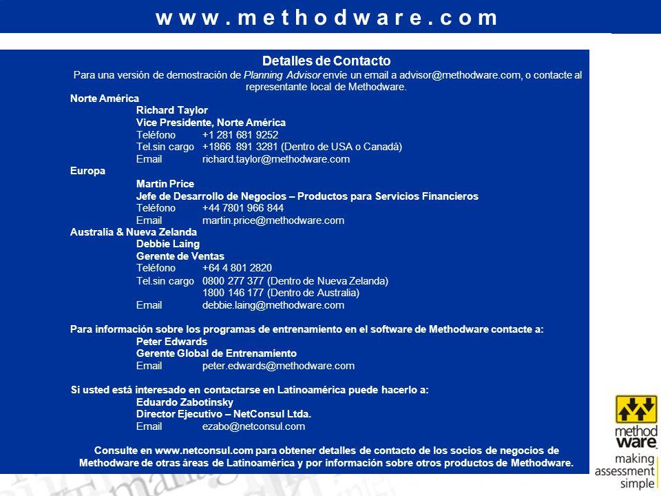 w w w. m e t h o d w a r e. c o m Detalles de Contacto Para una versión de demostración de Planning Advisor envíe un email a advisor@methodware.com, o