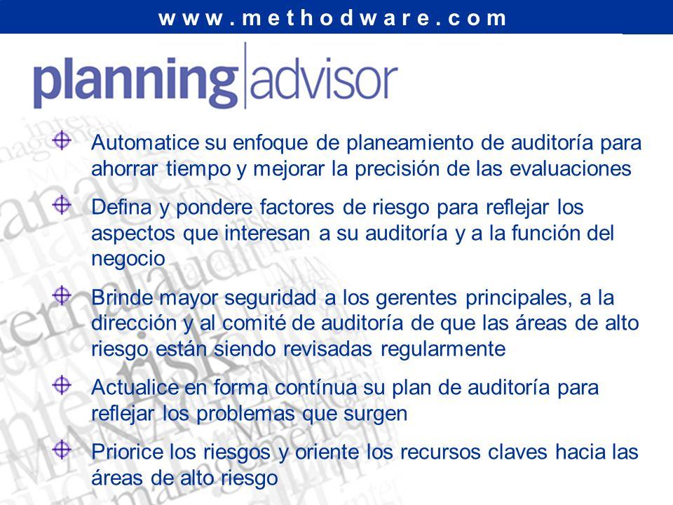 w w w. m e t h o d w a r e. c o m Automatice su enfoque de planeamiento de auditoría para ahorrar tiempo y mejorar la precisión de las evaluaciones De
