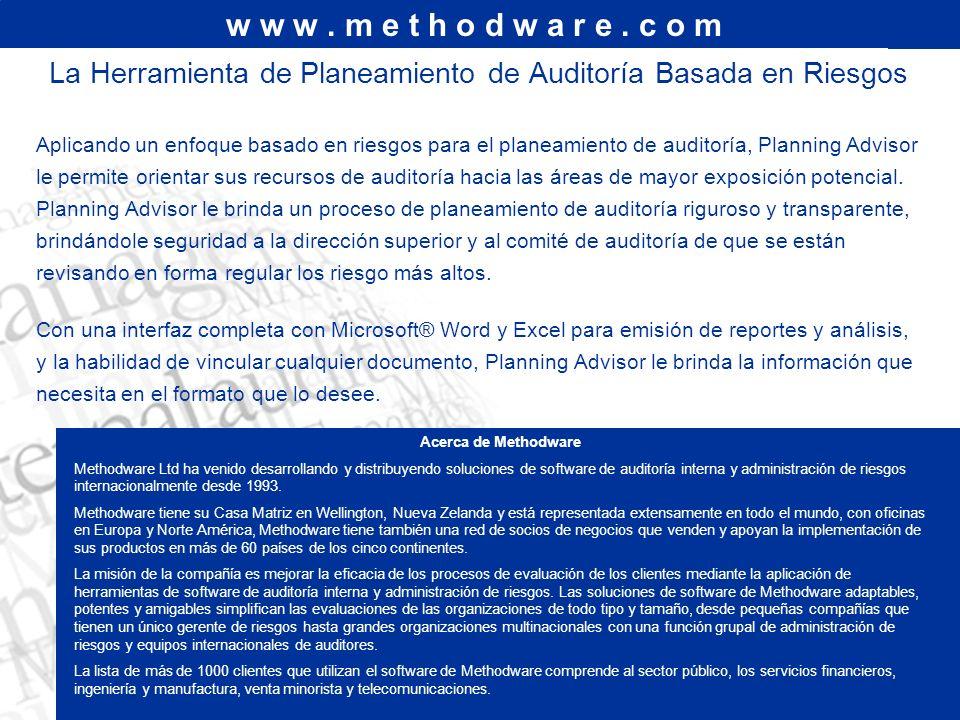 w w w. m e t h o d w a r e. c o m La Herramienta de Planeamiento de Auditoría Basada en Riesgos Aplicando un enfoque basado en riesgos para el planeam
